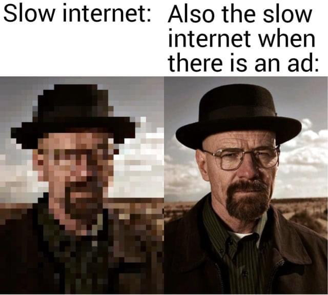 Slow internet: Also the slow interngt when there IS an ad: