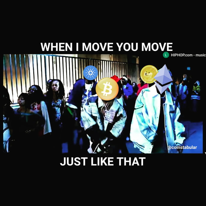 """WHEN I MOVE YOU MOVE 7.."""" .mmmmwc       JUST LIKE THAT"""