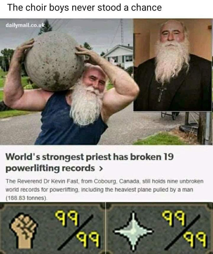 The choir boys never stood a chance  World's strongest priest has broken 19 powerlifling records >  In,