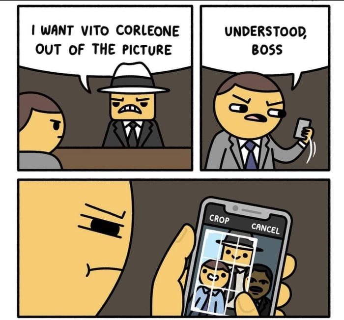 I IIMNT VITO CORlEONE UNDERSTOOD, OUT OF THE PICTURE