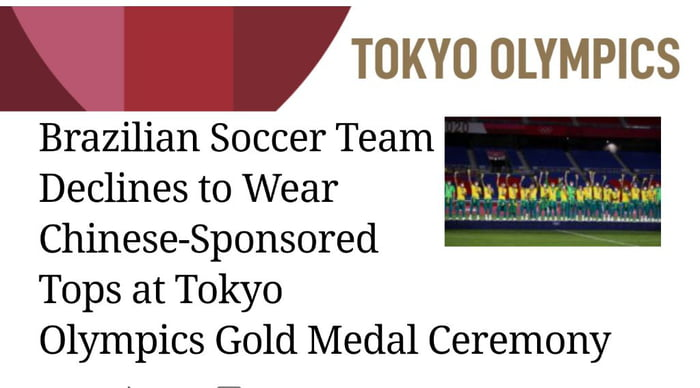 """k 'TOKYO OLYMPICS  Brazilian Soccer Team . Declines to Wear '1."""" :mm'um-Ifl- Chinese-Sponsored Tops at Tokyo  Olympics Gold Medal Ceremony"""