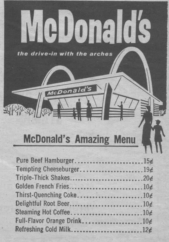 McDonald's     McDonald's Amazing Menu     Pure Beef Hamburger ...... Tempting Cheeseburger TripIe-Thick Shakes.... Golden French Fries.. Thirst-Quenching Coke. Delightful Root Been... Steaming Hot Coffee. . . FuII-Flavor Orange Drink. . Refreshing Cold Milk .....