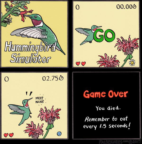 You died.  Remember ('0 eat every (.5 seconds I