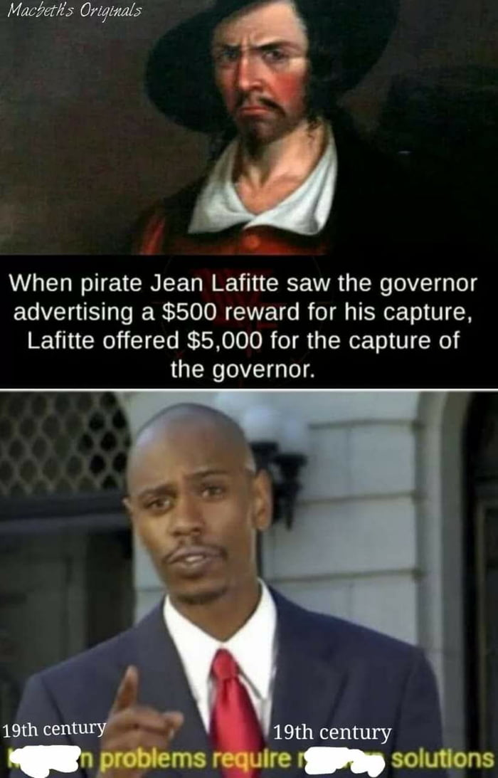 """Macéefit': Orlytm/s  When pirate Jean Lafitte saw the governor advertising a $500 teward for his capture. Lafitte offered $5.000 for the capture of the governor.       19th century  19th @an """"flan. make I"""" solulons"""