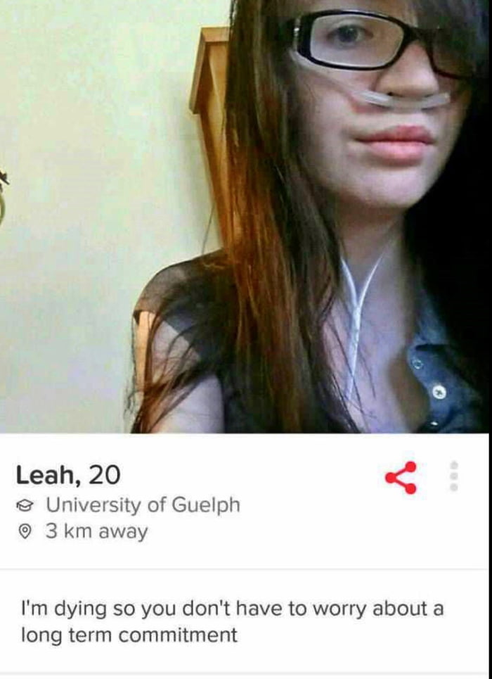 Leah, 20  e Univelsny of Guelph © 3 km away  I'm dying so you don't have to worry about a long term commitment