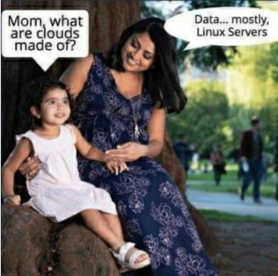 """Data"""". mostly' Linux Servers  Mom what are clouds  made of?"""
