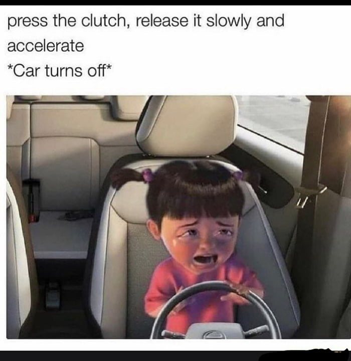 press the clutch, release it slowly and accelerate *Car turns off*