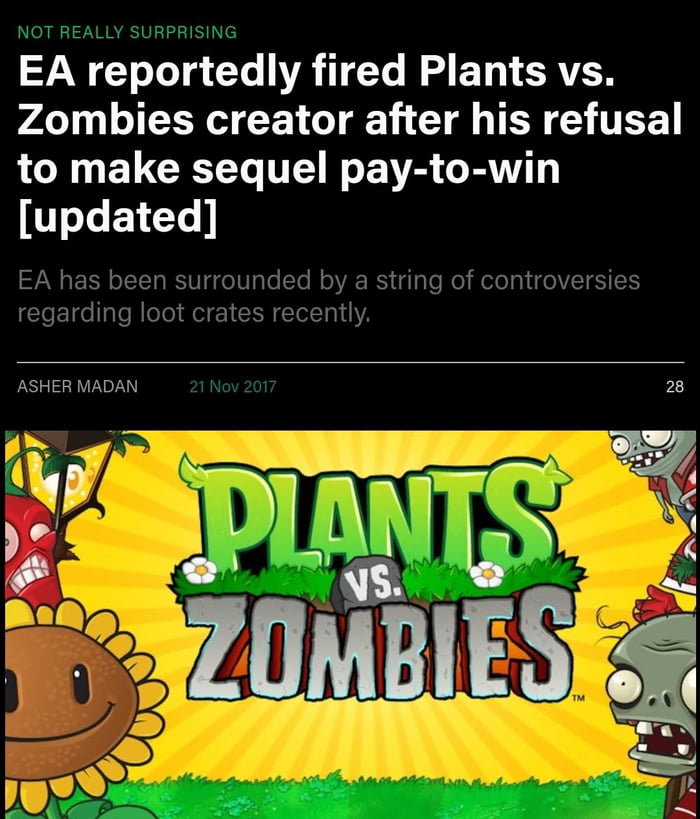 """mew AMP  EA reportedly fired Plants vs. Zombies creator after his refusal to make sequel pay-to-win [updated]  EA has beam surrmmdud by a string of comh'ovorsxcs regarding mot Grates; tecemiy.     ASH ER MADAN 2B  5; iv """"fin  'ZUALBIVE S '"""