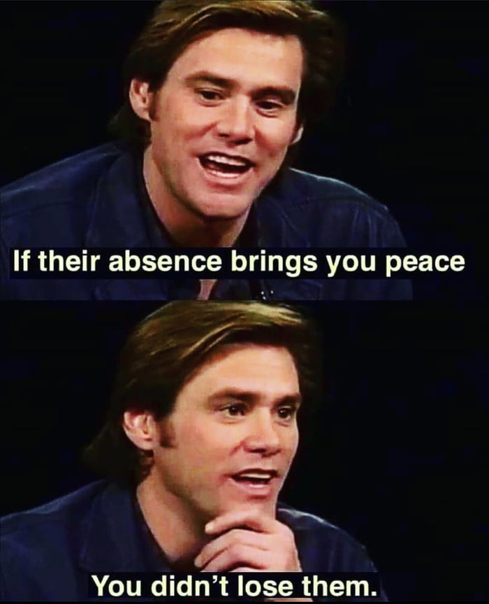 If their absence brings you peace 7~ 7     You didn't l0§e_them.l
