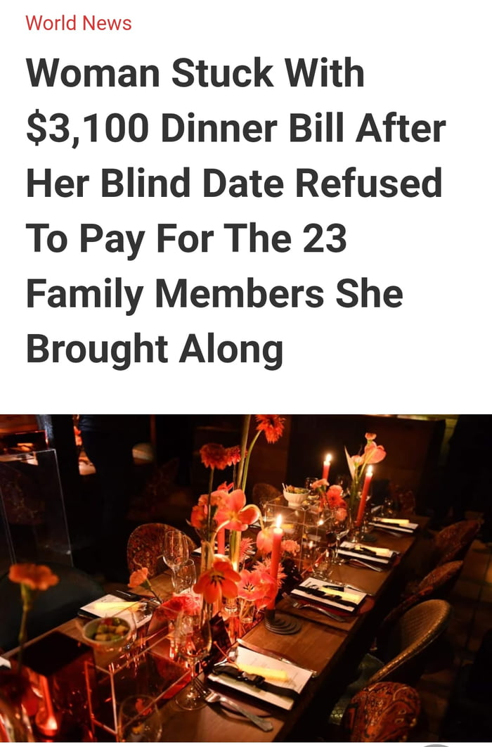 Woman Stuck With $3,100 Dinner Bill After Her Blind Date Refused To Pay For The 23 Family Members She Brought Along