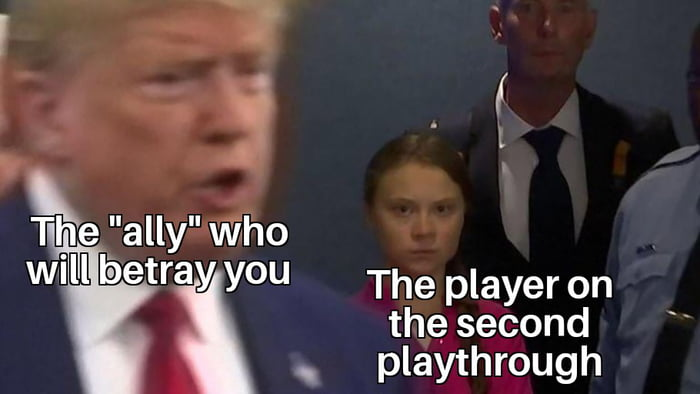 """' o .  i  9*  he """"ally"""" who  wi betray you ' '  The player on the second  playthrough"""