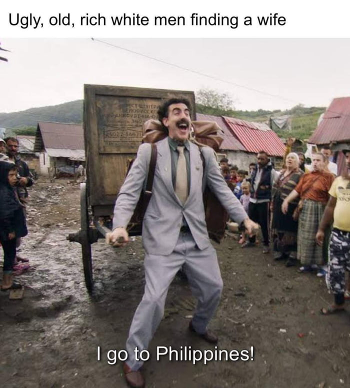 Ugly, old, rich white men finding a wife     | go to Philippines!