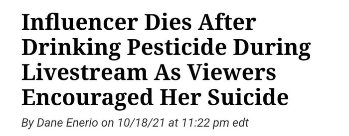 Influencer Dies After Drinking Pesticide During Livestream As Viewers Encouraged Her Suicide  By Dane Enerio on 10/78/21 at 77:22 pm edt