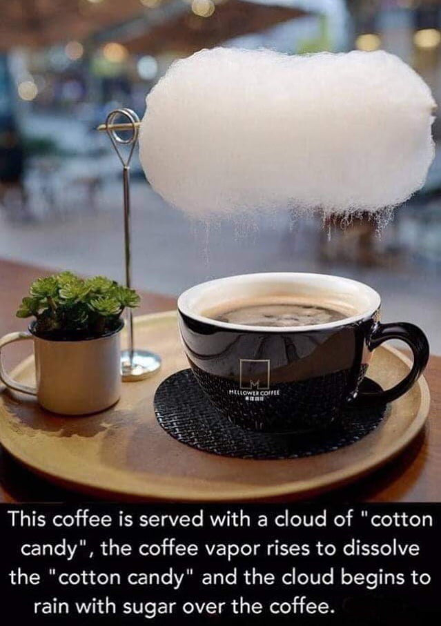 """This coffee is served with a cloud of """"cotton candy"""", the coffee vapor rises to dissolve the """"cotton candy"""" and the cloud begins to  rain with sugar over the coffee."""