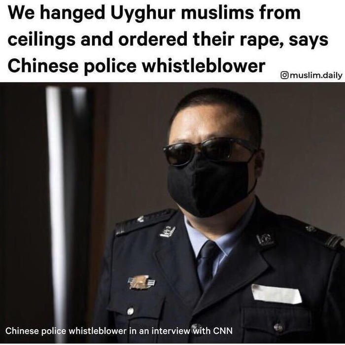 We hanged Uyghur muslims from ceilings and ordered their rape, says Chinese police whistleblower  Imuslimdaily     :95?  -  Chinese poli e whistleblower in an interview With CNN