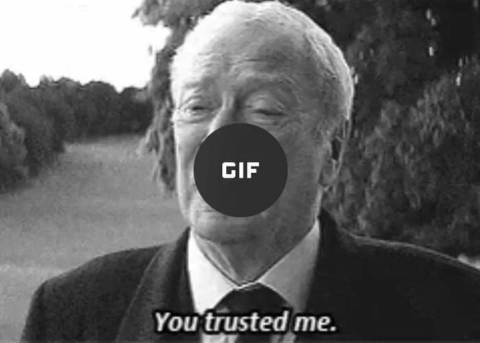 You trusted me. _I t