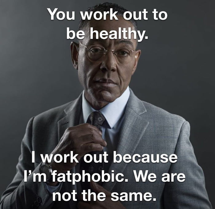 """You work out to be healtl,""""1y.        u I ork out because - / l' m 'fatphobic. We are not the same."""