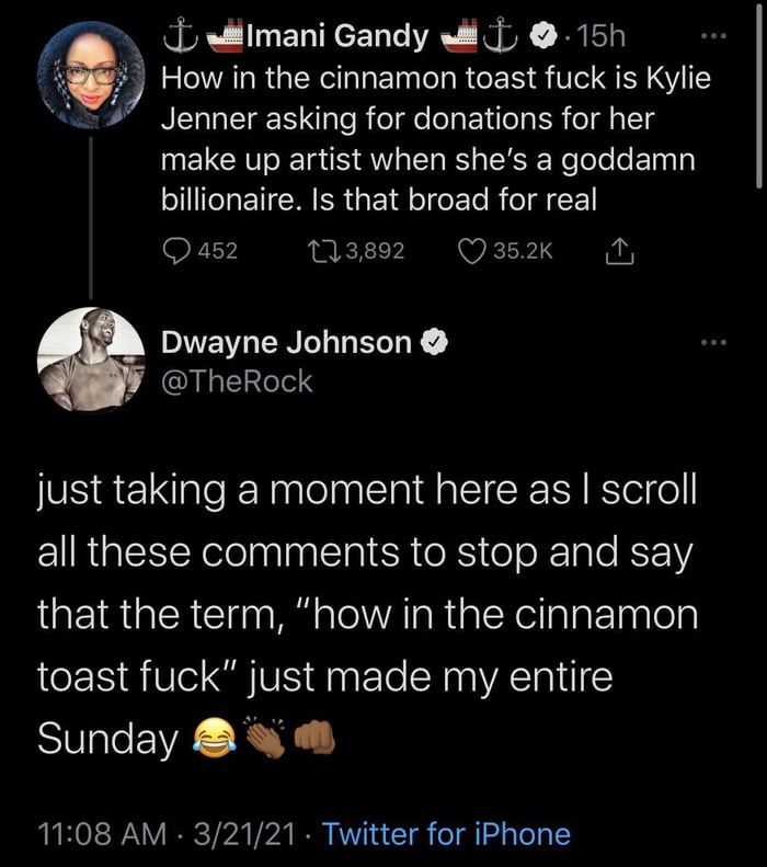 """(jQJImani Gandy """"ti 9 , 15h  How in the cinnamon toast fuck is Kylie Jenner asking for donations for her make up artist when she's a goddamn billionaire. Is that broad for real  0452 113,892 035 2K '3  Dwayne Johnson 0 . @TheRock  just taking a moment here as 
