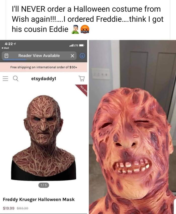I'll NEVER order a Halloween costume from Wish again!!!....| ordered Freddie....think I got his cousin Eddie 25,-.  .uluE -  E] Reader View Available                rm smppmg un mmmumnu' wan :50.  E Q etsydaddyl  Ms  Freddy Krueger Halloween Mask  $1599 -